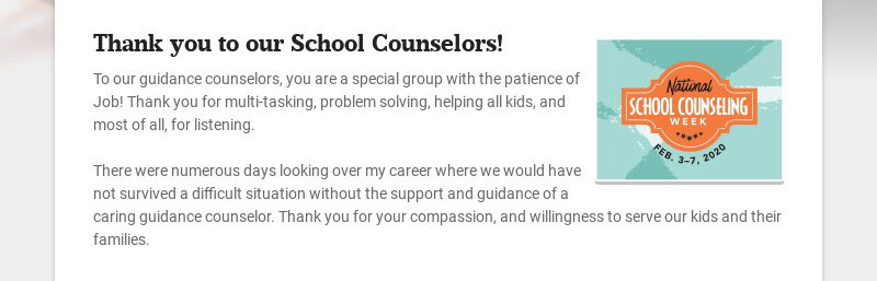 Thank you to our School Counselors! To our guidance counselors, you are a special group with the...