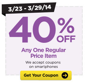 3/23 - 3/29/14 40% OFF Any One Regular Price Item. We accept coupons on smartphones. Get Your Coupon