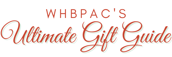 WHBPAC'S Ultimate Gift Guide