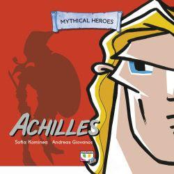 MYTHICAL HEROES: ACHILLES - SOPHIA KOMINEA, ANDREAS GIOVANOS