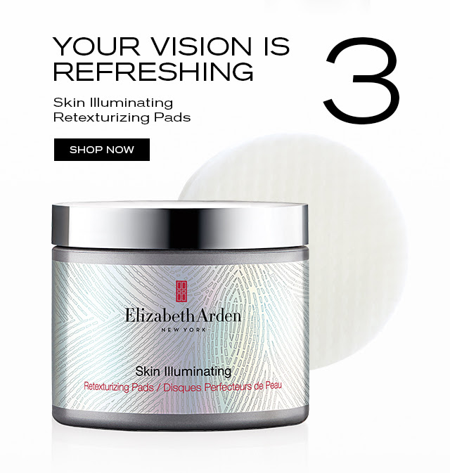 YOUR VISION IS REFRESHING Skin Illuminating Retexturizing Pads SHOP NOW