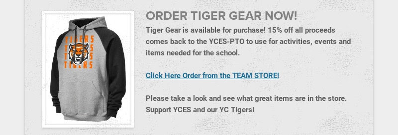 ORDER TIGER GEAR NOW!                         Tiger Gear is available for purchase! 15% off all proceeds comes back to...