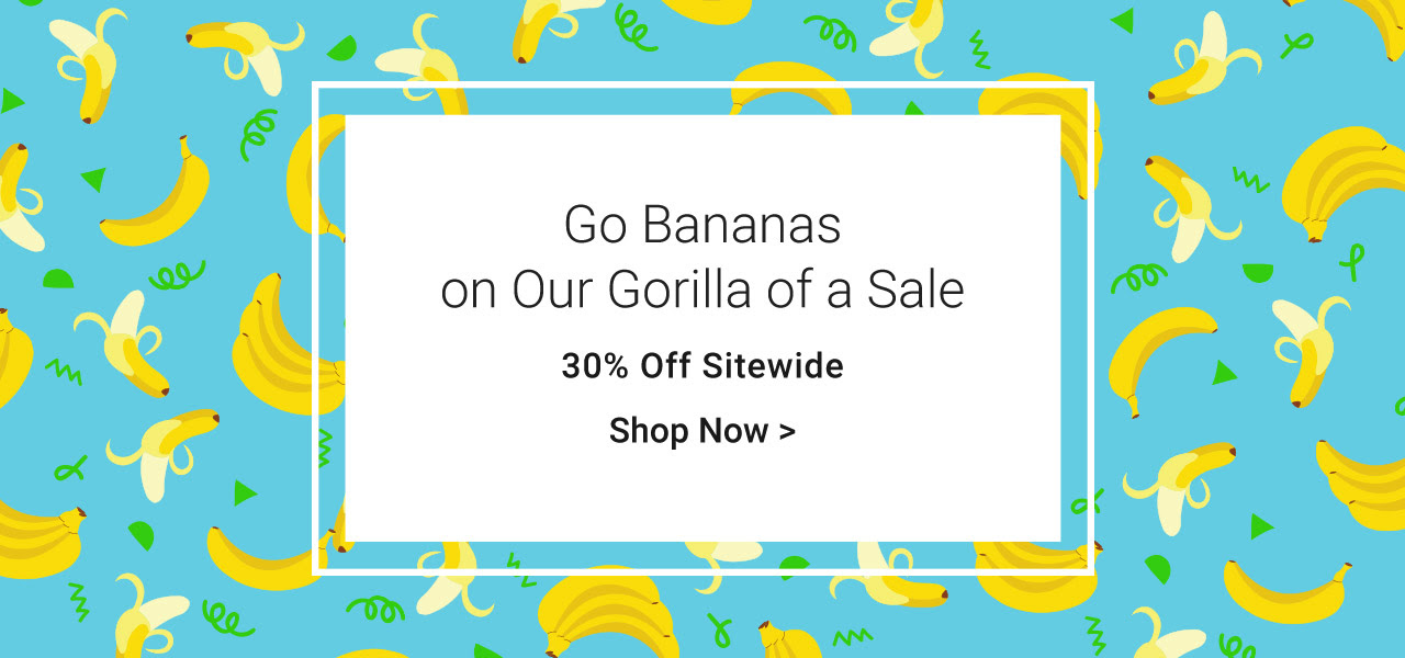 One Day Only! Go Bananas On Our Gorilla Of A Sale! 30% Off Sitewide - You'll Peel Out With All The Great Products You Can Personalize