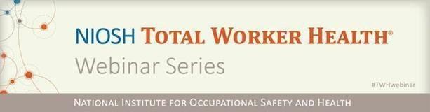 Total Worker Healh Webinar Series Banner
