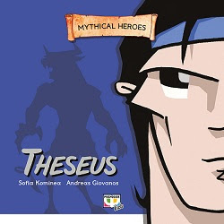 MYTHICAL HEROES: THESEUS - SOPHIA KOMINEA, ANDREAS GIOVANOS