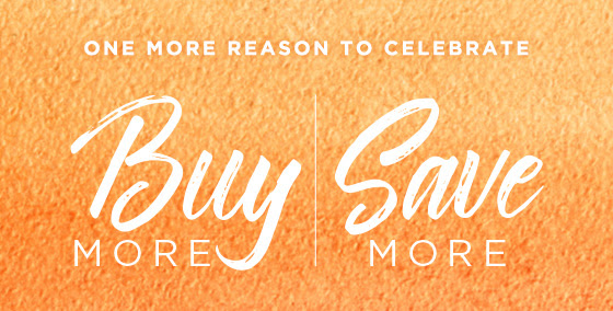 One more reason to celebrate. Buy More, Save More.