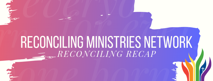 """RMN's header with a watercolor background. It says """"Reconciling Ministries Network: Reconciling Recap"""""""