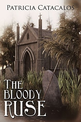 The Bloody Ruse by Patricia Catacalos