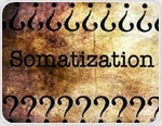 What is Somatization?