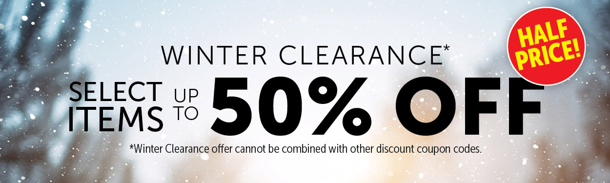 WINTER CLEARANCE – 50% OFF!