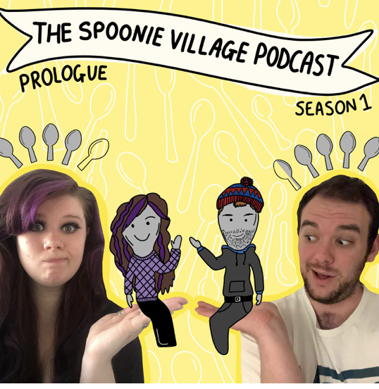 A woman and a man with spoons on top of their heads. Text: The spoon village podcast