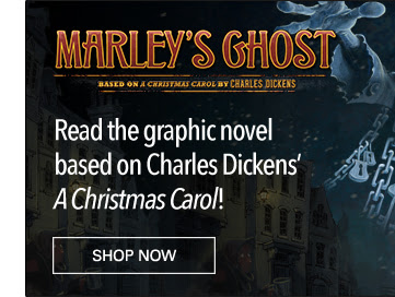 Read the graphic novel based on Charles Dickens' *A Christmas Carol*! Shop Now