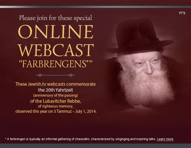 Please join us for these special Online Webcast Farbrengens