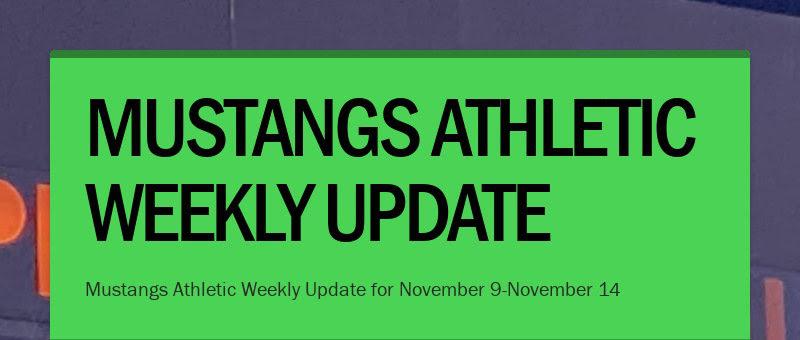 MUSTANGS ATHLETIC WEEKLY UPDATE Mustangs Athletic Weekly Update for November 9-November 14