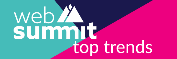 Check out the top trending companies, talks and speakers at Web Summit