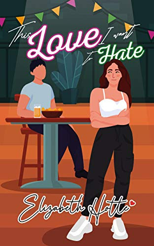 Cover for 'This Love I Want To Hate (Book 1)'