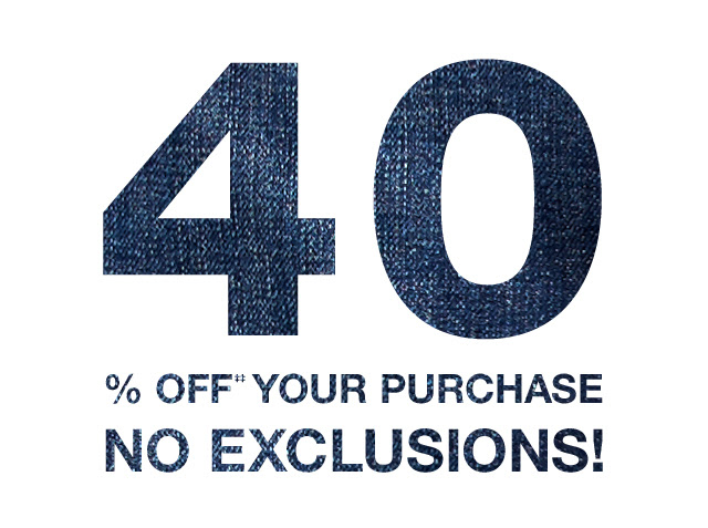 40% OFF‡‡ YOUR PURCHASE