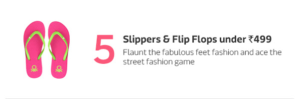 Slippers and Flip Flops under Rs.499