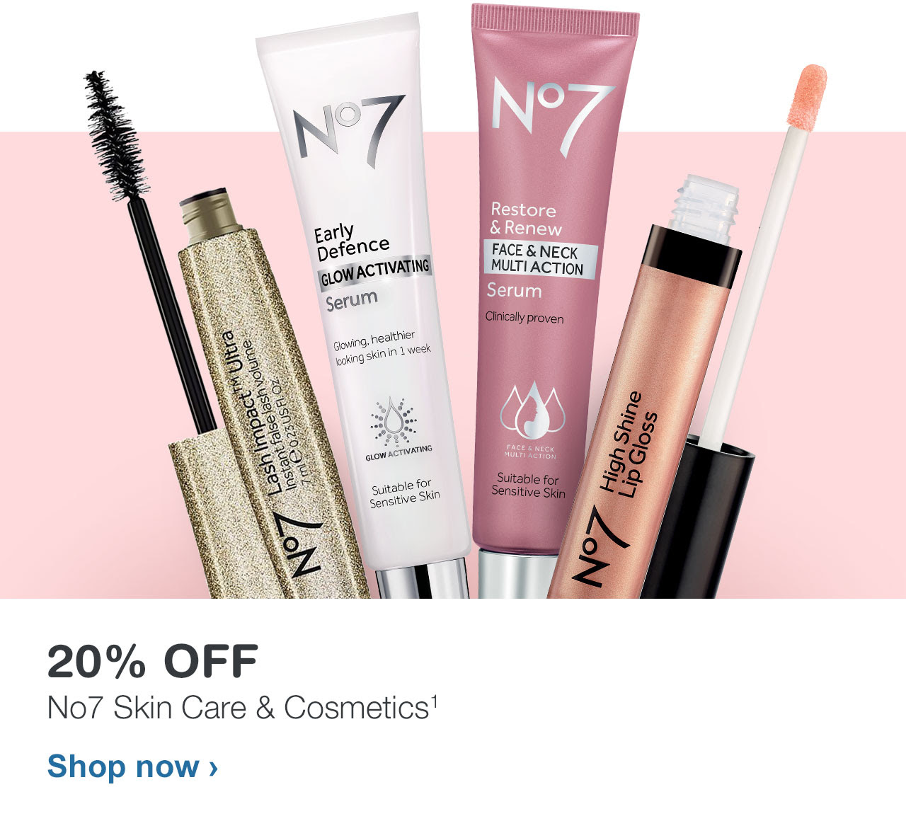 20% OFF No7 Skin Care and Cosmetics
