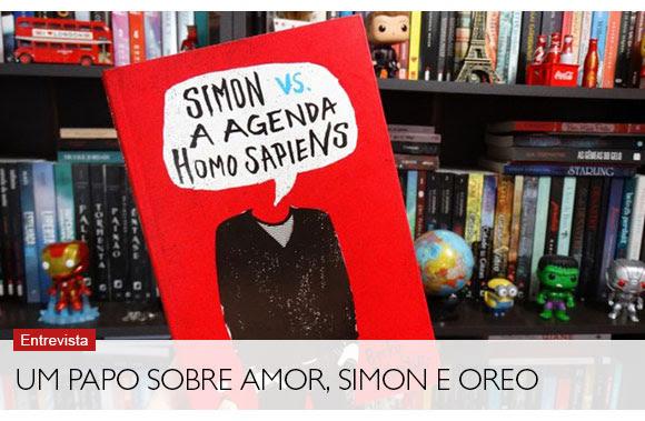 Um papo sobre amor, Simon e OREO