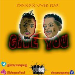 Stenco x Vybz Star – Give You