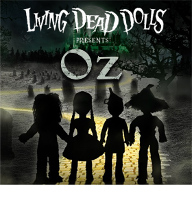 LIVING DEAD DOLLS PRESENTS DOLLS IN OZ