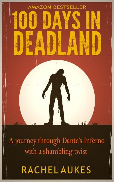 100 Days in Deadland by Rachel Aukes