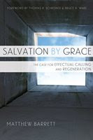 Salvation By Grace by Matthew Barrett
