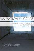 Salvation By Grace by Matthew Barrett