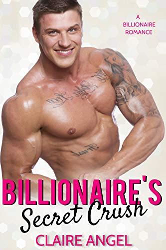 Cover for 'Billionaire's Secret Crush (Tempting Billionaires Book 4)'