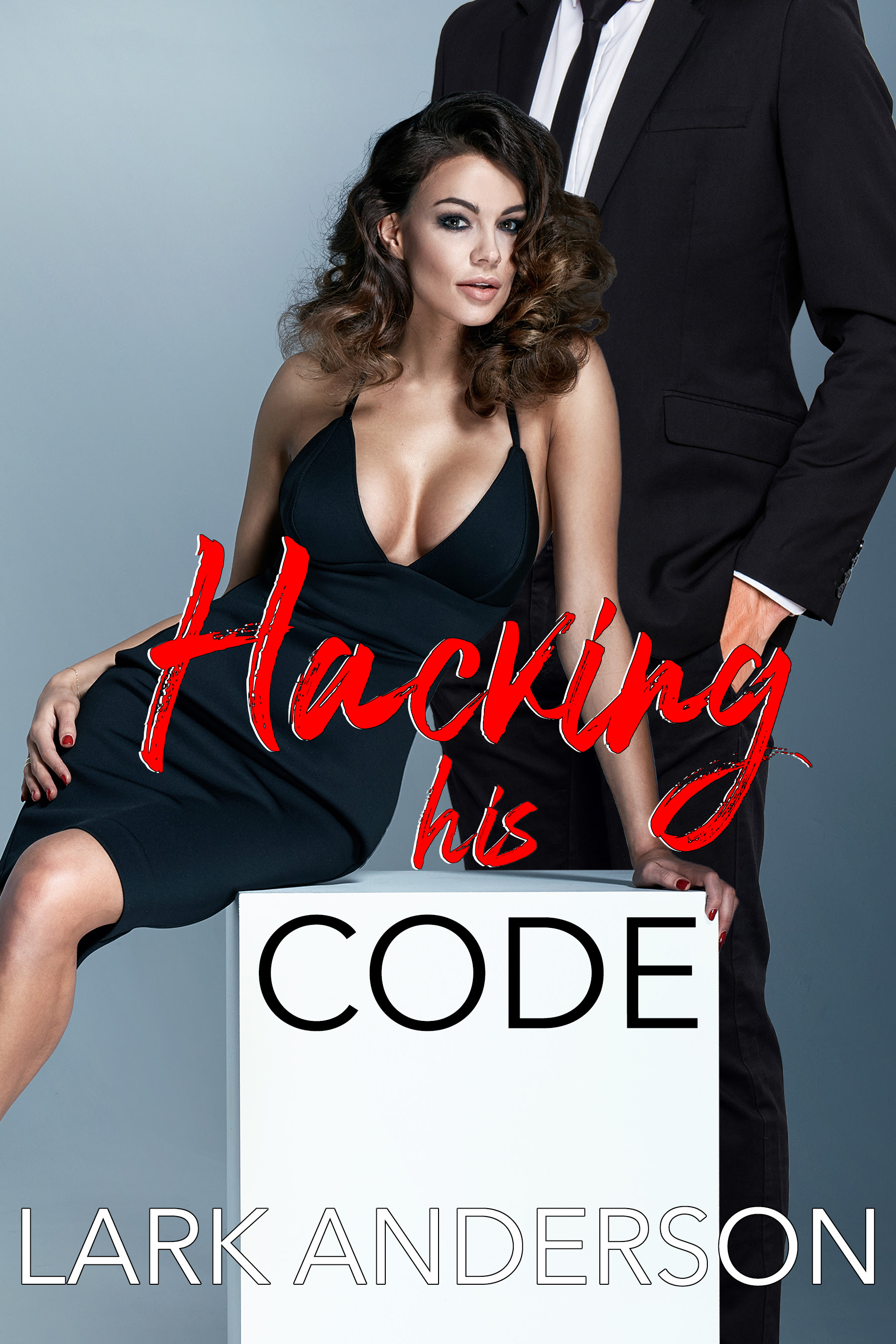 Cover for 'Hacking His Code (Beguiling a Billionaire Book 7)'