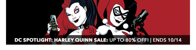 DC Spotlight: Harley Quinn Sale: up to 80% off! | Ends 10/14