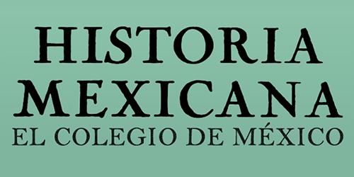 Revista Historia Mexicana El Colegio de México