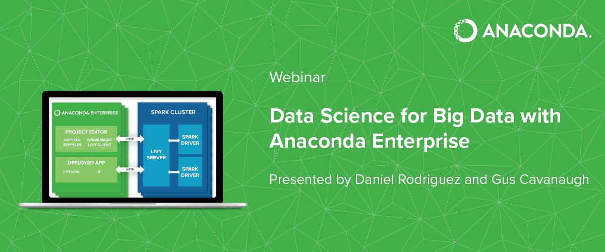 [Webinar] Data Science for Big Data with Anaconda Enterprise