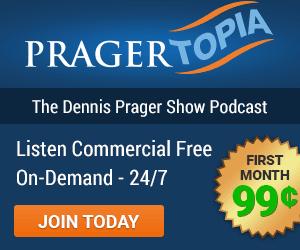 Pragertopia - Listen to the Show 24/7, Commerical FREE, On-Demand - Join Today