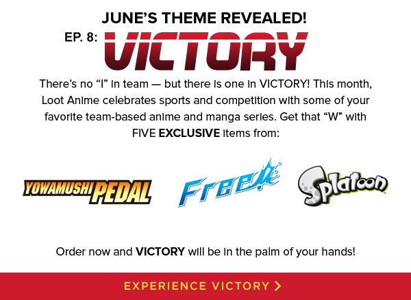 june's Loot Anime features EXCLUSIVE items from the most challenging names in anime and manga!