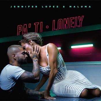 """JENNIFER LOPEZ y MALUMA se unen para lanzar sus sencillos """"PA' TI"""" & """"LONELY"""""""