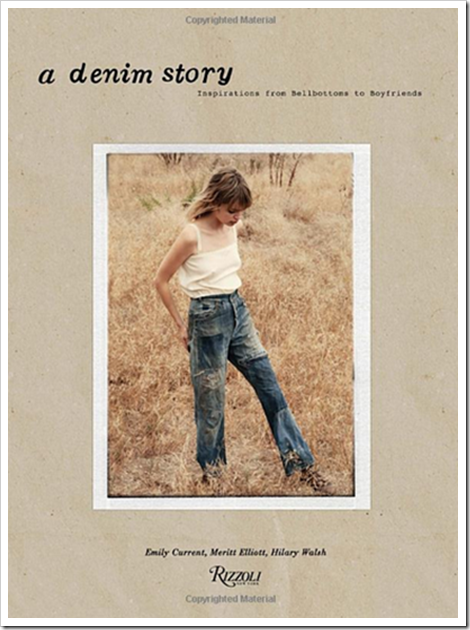 "Denimsandjeans.com ""Denim Book : A Denim Story: Inspirations from Bellbottoms to Boyfriends"""