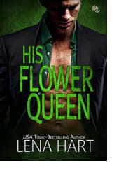 His Flower Queen by Lena Hart