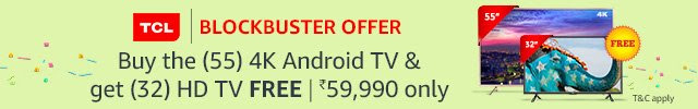 Block buster offer: Buy TCL (55) 4K smart TV & get (32) HD TV free