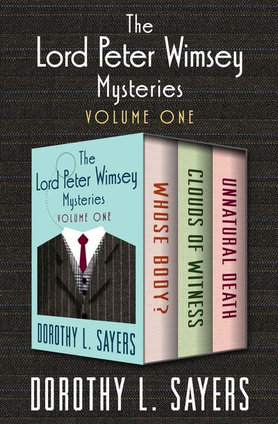 The Lord Peter Wimsey Mysteries Volume One