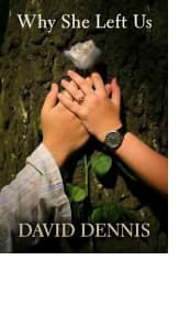 Why She Left Us by David Dennis