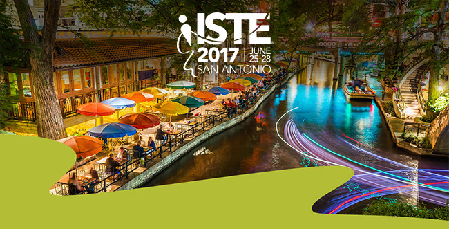 ISTE 2017 JUNE 25-28 SAN ANTONIO