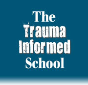 The Trauma Informed School