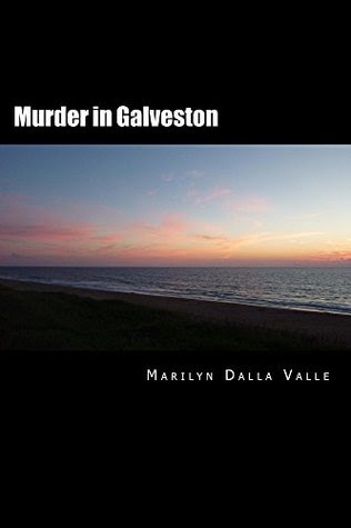 Murder in Galveston by Marilyn Dalla Valle