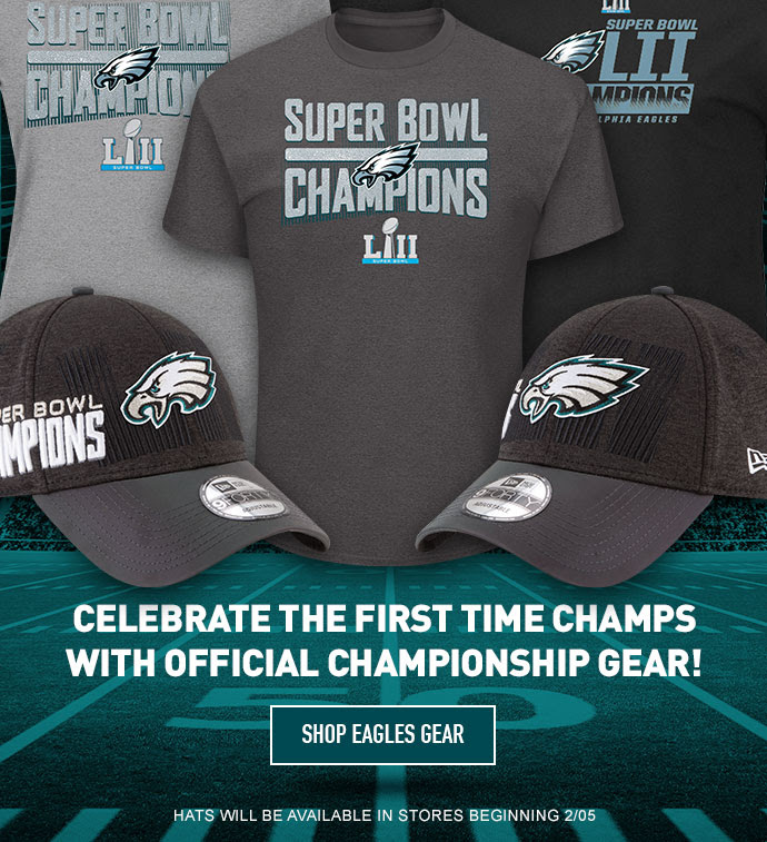 WE ARE THE ONE! | CELEBRATE THE HISTORIC VICTORY | CELEBRATE THE FIRST TIME CHAMPS WITH OFFICIALLY LICENSED GEAR! | Hats will be available in stores beginning 2/05 | SHOP EAGLES GEAR
