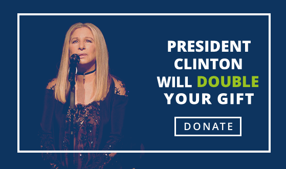 PRESIDENT CLINTON WILL DOUBLE YOUR GIFT