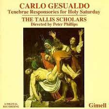 Gesualdo, Tallis Scholars, Phillips - Gesualdo: Tenebrae Responsories for  Holy Saturday, Four Marian Motets, The Tallis Scholars - Amazon.com Music