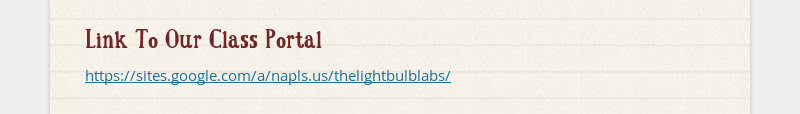 Link To Our Class Portal https://sites.google.com/a/napls.us/thelightbulblabs/
