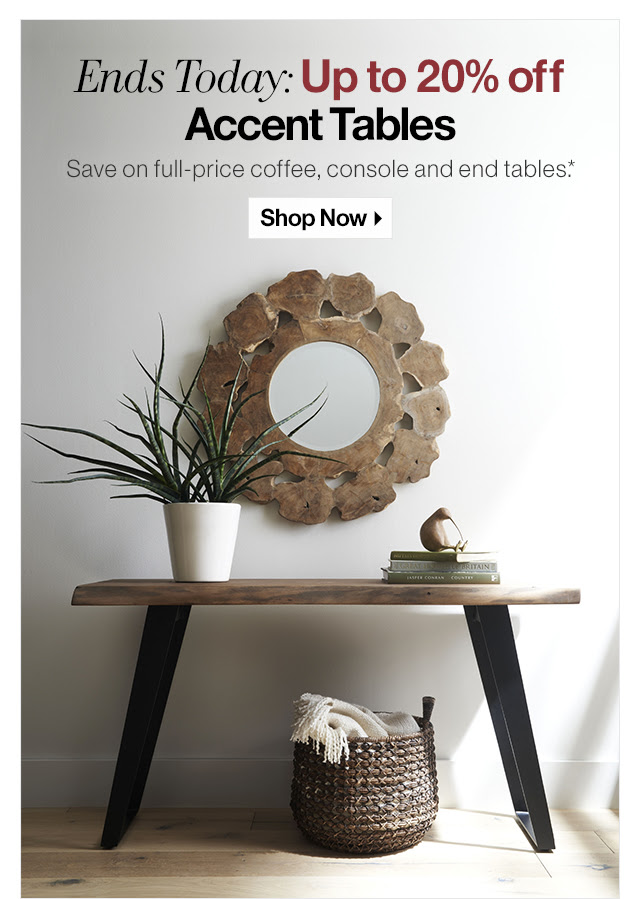 Ends Today: Up to 20% off Accent Tables